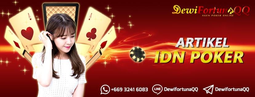 Baca Artikel Idn Poker Terpercaya Dengan Panduan Lengkap Untuk Pemula